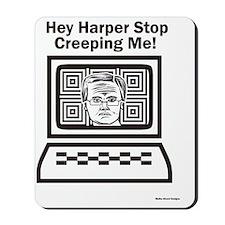 Harper Stop Creeping Me Mousepad