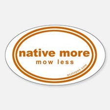 native-more-mow-less Sticker (Oval)
