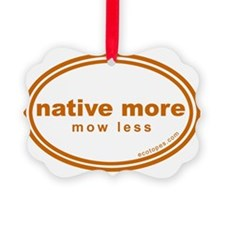 native-more-mow-less Ornament