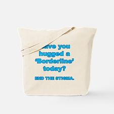 Have you hugged a borderline end the stig Tote Bag