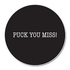 Puck You Miss Round Car Magnet