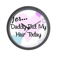 Daddy did my hair2 Wall Clock