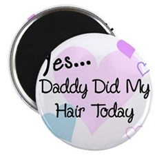 Daddy did my hair2 Magnet