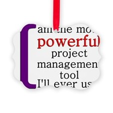 Most Powerful PM Tool Ornament