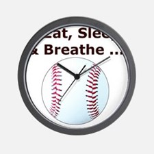Baseball, Eat, Sleep  Breath Baseball T Wall Clock
