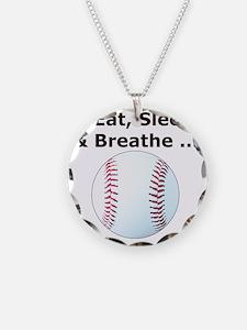 Baseball, Eat, Sleep  Breath Necklace