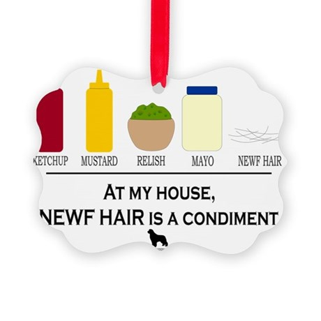 Newf Hair is a Condiment Picture Ornament