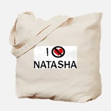 I Hate NATASHA Tote Bag