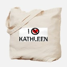 I Hate KATHLEEN Tote Bag
