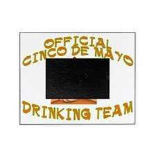 CINCO DRINKINGB TEAM Picture Frame