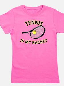 Tennis is my Racket Girl's Tee