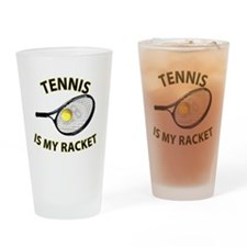 Tennis is my Racket Drinking Glass
