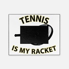 Tennis is my Racket Picture Frame