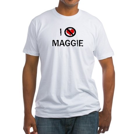 I Hate MAGGIE Fitted T-Shirt