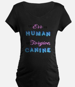 To err is human to forgive  T-Shirt