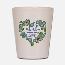Mothers Love  Heart Shot Glass