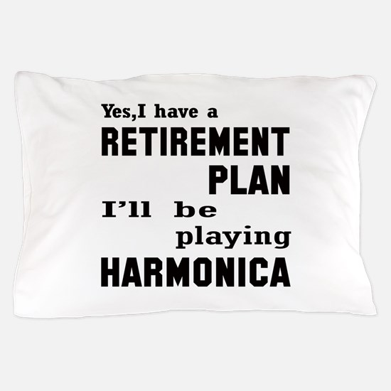 Yes, I have a Retirement plan I'll be Pillow Case