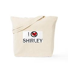 I Hate SHIRLEY Tote Bag