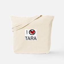 I Hate TARA Tote Bag