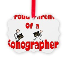 Proud parent of a Sonographer Ornament