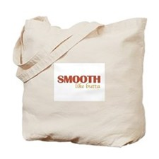 Smooth like butta Tote Bag