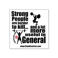 """Stronge people are harder t Square Sticker 3"""" x 3"""""""