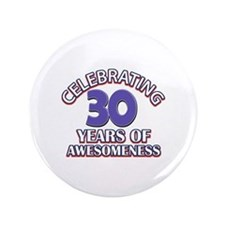 """Awesome at 30 birthday designs 3.5"""" Button"""