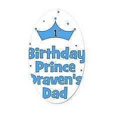 birthdayprince_1st_DRAVENsDAD Oval Car Magnet