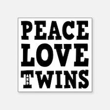 "PeaceLoveTwins2 Square Sticker 3"" x 3"""