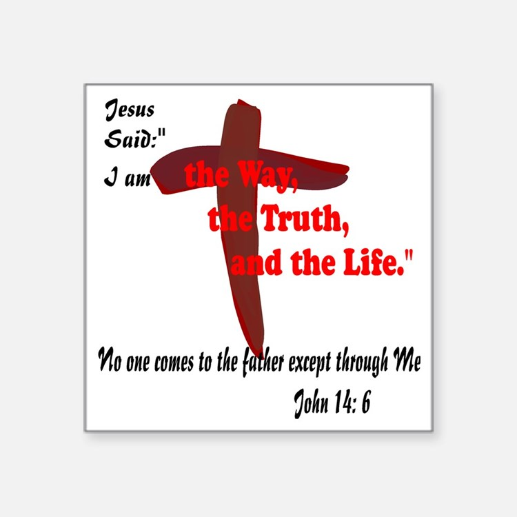 """The Way, The Truth, and the Square Sticker 3"""" x 3"""""""