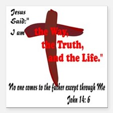"The Way, The Truth, and  Square Car Magnet 3"" x 3"""