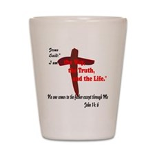 The Way, The Truth, and the Life. 8 Shot Glass