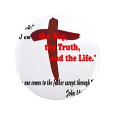 "The Way, The Truth, and the Life. 8 3.5"" Button"