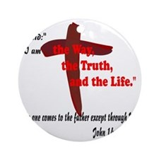 The Way, The Truth, and the Life. 8 Round Ornament