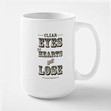 Clear Eyes Full Hearts Mugs