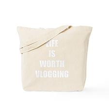 LIFE IS WORTH VLOGGING Tote Bag