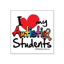 "ILove-My-Autistic-Students Square Sticker 3"" x 3"""