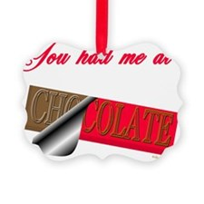 YouHadMeAtChocolate-Transp Ornament