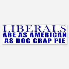 Liberals Are As American As Pie? Bumper Bumper Bumper Sticker
