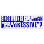 Communism is Progressive? Bumper Sticker