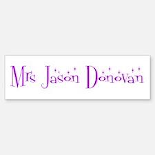 Mrs Jason Donovan Bumper Bumper Bumper Sticker