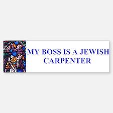 My Boss is a Jewish Carpenter Bumper Bumper Bumper Sticker