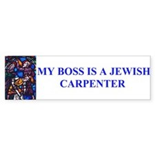 My Boss is a Jewish Carpenter Bumper Bumper Sticker