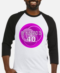 my husband is 40 Baseball Jersey