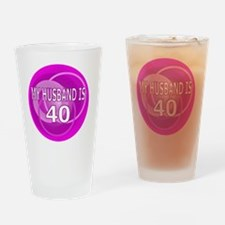 my husband is 40 Drinking Glass