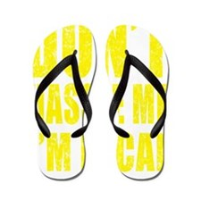 Dont Hassle Me Im Local Flip Flops