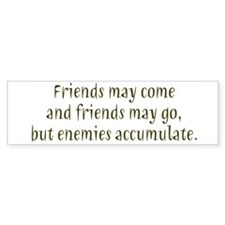Enemies Accumulate Bumper Bumper Sticker
