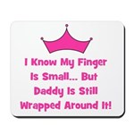 Daddy Wrapped Around Finger w Mousepad