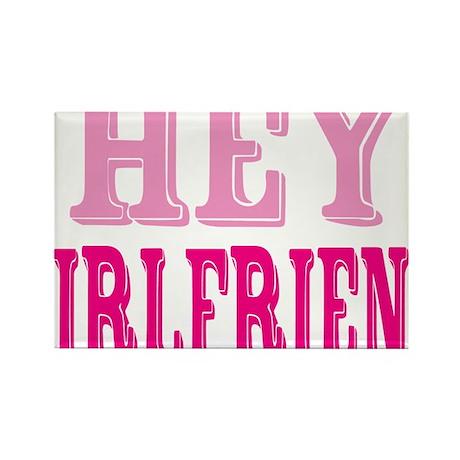 Hey-Girlfriend Rectangle Magnet
