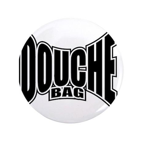 """Douchebag T-shirt 3.5"""" Button"""